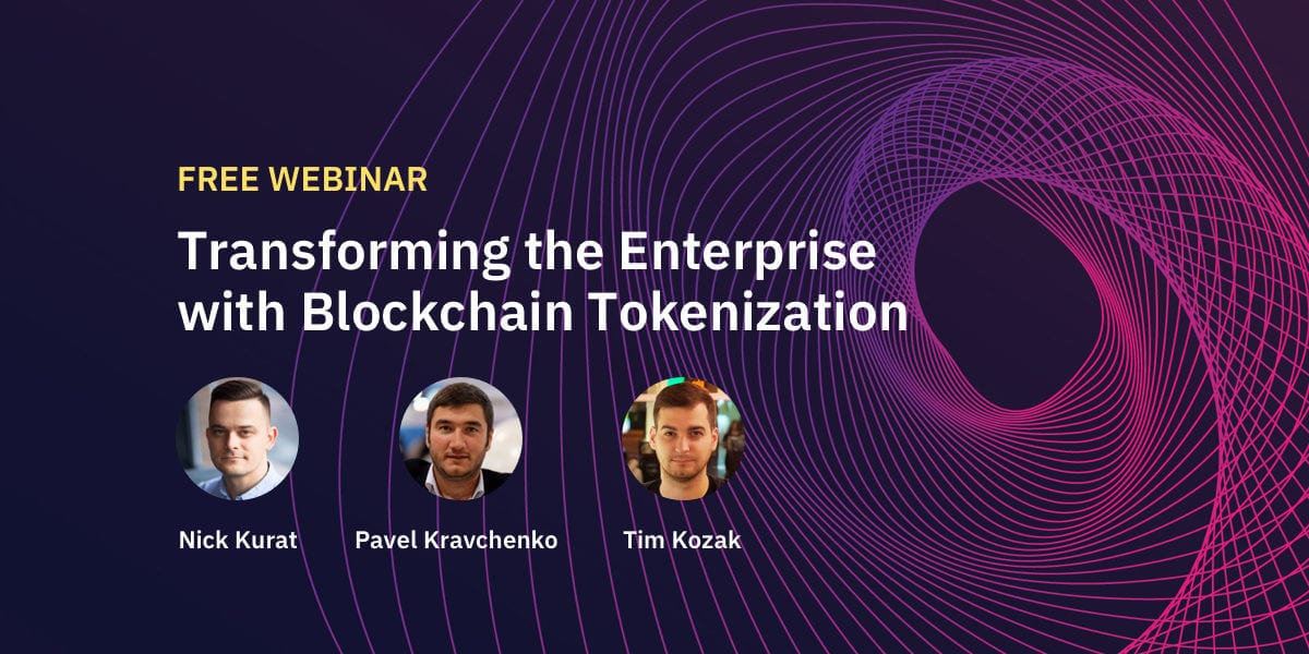 Enterprise Blockchain Tokenization: Webinar with Q&A Review