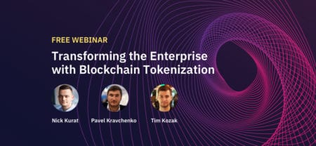 Enterprise Blockchain Tokenization: Webinar with Q&A Review