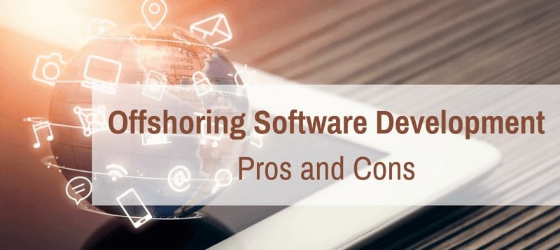 Offshore Software Development Outsourcing Pros and Cons