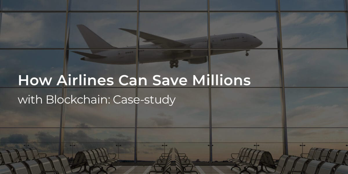 how_airlines_can_save_millions_with_blockchain_case
