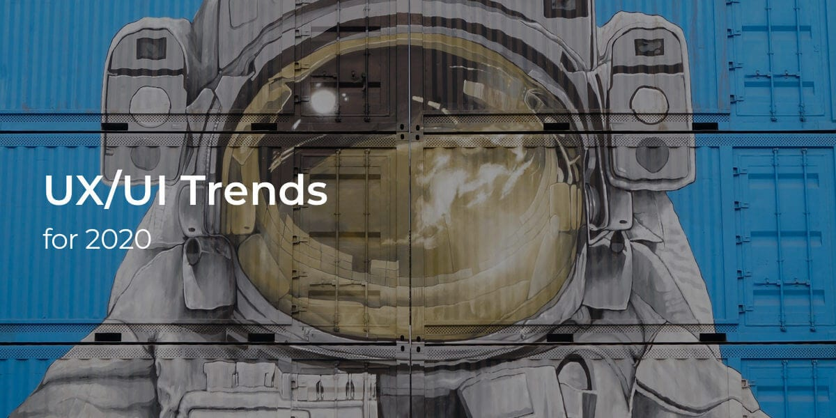 UX/UI Trends for 2020